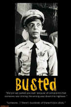 day-the-life-barney-fife-busted-demotivational-posters-1379076183.jpg (100282 bytes)